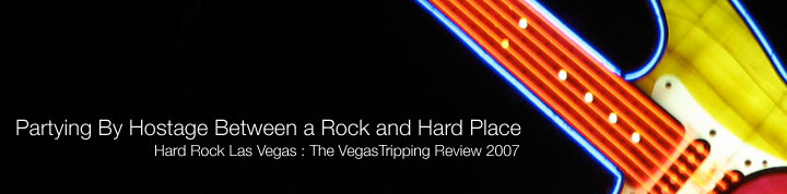 Hard Rock Las Vegas Review 2007