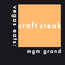 Tom Colicchio's Craftsteak MGM Grand Review