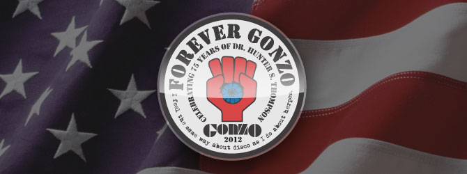 Forever Gonzo: Hunter S. Thompson 75th Birthday Celebration